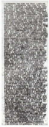 Figure 9. Glenn Ligon, Untitled (I Remember the Very Day That I Became Colored), 1990, Oil stick, gesso, and graphite on wood, 80 x 30 inches (203.2 x 76.2 cm). Collection of George C. Wolfe.